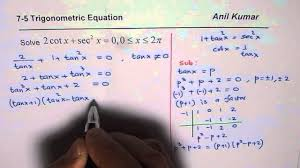 trigonometric equation in cot x and sec 2x solution factoring tan cubic function