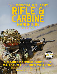 Fm 3 22 9 The Official Us Army Rifle And Carbine Handbook Updated A