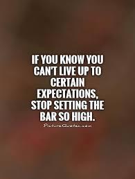 High Expectations Quotes. QuotesGram via Relatably.com