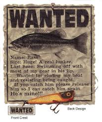Wanted Name Bass Size Huge A Real Lunker Fishing Bass