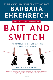 bait and switch the futile pursuit of the american dream  bait and switch the futile pursuit of the american dream barbara ehrenreich 9780805081244 com books