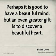 Beautiful Heart Quotes And Sayings Best of Russell Crowe Quotes QuoteHD