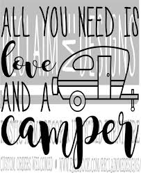 Are you feeling completely and utterly in love with your partner? All You Need Is Love And A Camper Svgpng And Jpeg File Etsy