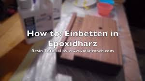 How To Epoxidharz Tutorial Gießen In Holz Für Beginners Teil 1