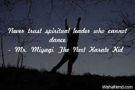 Karate Kid Quotes Extraordinary Mr Miyagi The Next Karate Kid Quote Never Trust Spiritual Leader