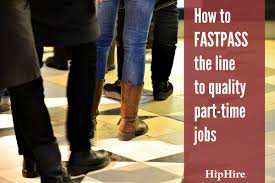 employee hiring archives hiphire how to fastpass the line to quality part time jobs