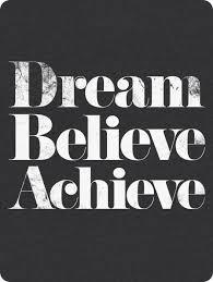 Dream It Believe It Achieve It Quotes Best of Dream Believe Achieve Quotes Business Pinterest Inspirational