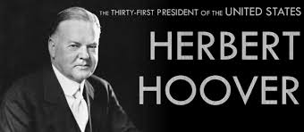 Image result for  President Herbert Hoover