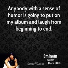 Sense Of Humor Quotes Interesting Eminem Humor Quotes QuoteHD