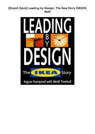 Leading By Design The Ikea Story Ebook Epub Leading By Design The Ikea Story Ebook Pdf