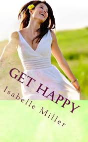 Get Happy: Stop existing and start living by Isabelle Miller, Paperback |  Barnes & Noble®