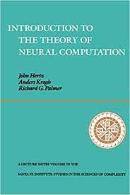 Amazon.com: Introduction To The Theory Of Neural Computation (Santa Fe  Institute Series) (9780201515602): Hertz, John A., Krogh, Anders S.,  Palmer, Richard G.: Books