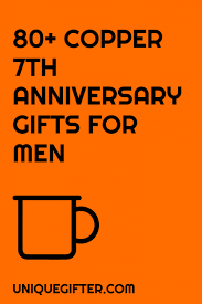 80 copper 7th anniversary gifts for him