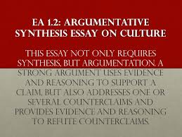 ea argumentative synthesis essay on culture ea  ea 1 2 argumentative synthesis essay on culture ea 1 2 argumentative synthesis essay on culture