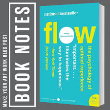 Flow The Psychology Of Optimal Experience Flow The Psychology Of Optimal Experience Summary Book Notes