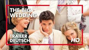 The Big Wedding Trailer Deutsch Youtube