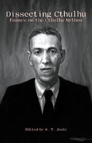 "dissecting cthulhu essays on the cthulhu mythos the cthulhu mythos is h p lovecraft s most dynamic invention his bold vision of a cosmos filled baleful ""gods "" forbidden books of occult lore"