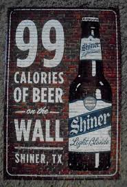 details about shiner light beer 99 calories on the wall metal sign tacker texas 16 x 24 new