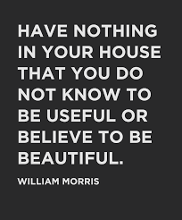William Morris Quote Useful Or Beautiful Best Of William Morris Quote Wall Decal Have Nothing In Your House That