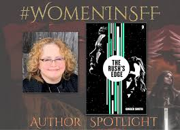 Women in SFF Author Spotlight - Ginger Smith (THE RUSH'S EDGE) | The  Fantasy Hive