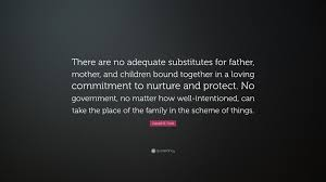 "Father Love Quotes Amazing Gerald R Ford Quote ""There Are No Adequate Substitutes For Father"