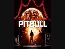 global warming pitbull.  Pitbull Pitbull Step Up In This Crazy Throughout Global Warming N