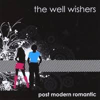 The <b>Well</b> Wishers | <b>Post Modern</b> Romantic | CD Baby Music Store