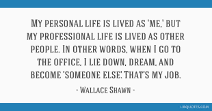 Professional Other Words My Personal Life Is Lived As Me But My Professional Life