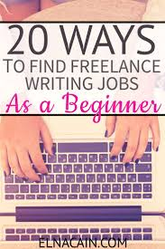 best ideas about online writing jobs writing 20 ways to lance writing jobs as a beginner