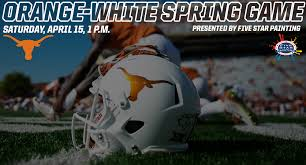 2017 orange white spring game presented by five star painting set for saay april 15 university of texas