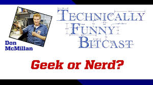 Nerd Geek Dork Venn Diagram Geek Or Nerd By Don Mcmillan Corporate Comedy