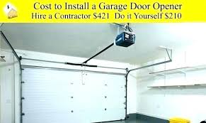 how much to install a garage door opener cost to install garage door install garage door
