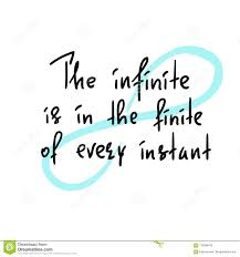 Infinite Life Design The Infinite Is In The Finite Of Every Instant Handwritten