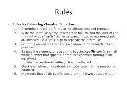 rules rules for balancing chemical equations 1 determine the correct formulas for all reactants and