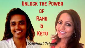 Unlock The Power Of Rahu Ketu Prashant Trivedi