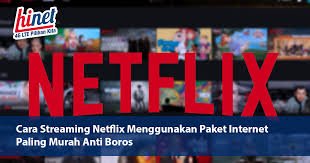 Syarat mutlaknya, pengguna harus memiliki jaringan internet yang mumpuni dan sebaiknya dengan kuota tak terbatas. Cara Streaming Netflix Menggunakan Paket Internet Paling Murah Anti Boros Hinet Internet Cepat 4g Lte