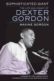 <b>Sophisticated</b> Giant: The Life and Legacy of <b>Dexter Gordon</b> by ...