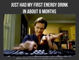 Energy Drink Memes. Best Collection of Funny Energy Drink Pictures via Relatably.com