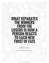 Beautiful Losers Quotes Best of What Separates The Winners From The Losers Is How A Person Reacts To
