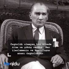 Atatürk Sözleri, Günümüze Işık Tutan Mustafa Kemal Atatürk Sözleri
