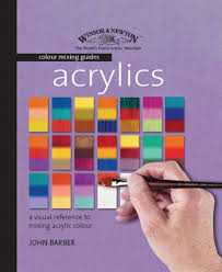 Artist Colour Mixing Chart The Winsor Newton Colour Mixing Guide Acrylics