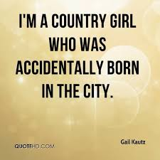 Country Girl Quotes Delectable Country Girl Quotes Saying On Aiyoume