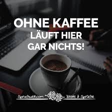 Schöne Kaffee Zitate Und Lustige Sprüche Für Kaffeetrinker With