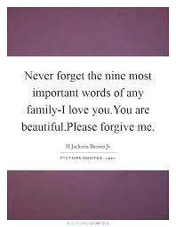 Beautiful Lines For Beautiful Family Importance Images Never forget the nine most important words of any familyI love 22