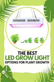 Best Led Light For Plant Growth The Best Led Grow Light Options For Plant Growth Backyard