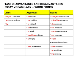 level advantages and disadvantages essays ppt  task 2 advantages and disadvantages essay vocabulary word forms