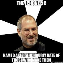 THE IPHONE 5C NAMED AFTER THE HOURLY RATE OF THOSE WHO MAKE THEM ... via Relatably.com