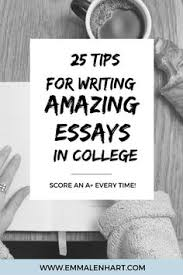 college essay writing tips writing centers college and school 25 amazing essay writing tips for college students to use