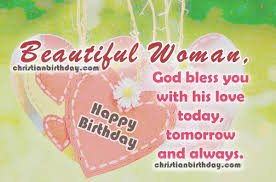 Happy Birthday To A Beautiful Woman Quotes Best of 24 Images With Christian Birthday Wishes For A Beautiful Woman