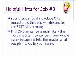 essay writing lesson writing introduction paragraphs for helpful hints for job 3 your thesis should introduce one limited topic that you will